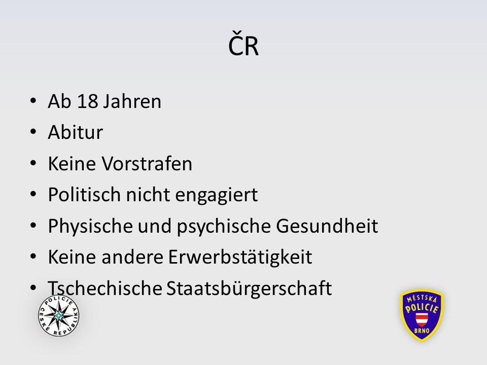 ČR Ab 18 Jahren Abitur Keine Vorstrafen Politisch nicht engagiert Physische und psychische Gesundheit Keine andere Erwerbstätigkeit Tschechische Staatsbürgerschaft