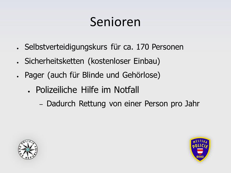 Senioren ● Selbstverteidigungskurs für ca. 170 Personen ● Sicherheitsketten (kostenloser Einbau) ● Pager (auch für Blinde und Gehörlose) ● Polizeilich