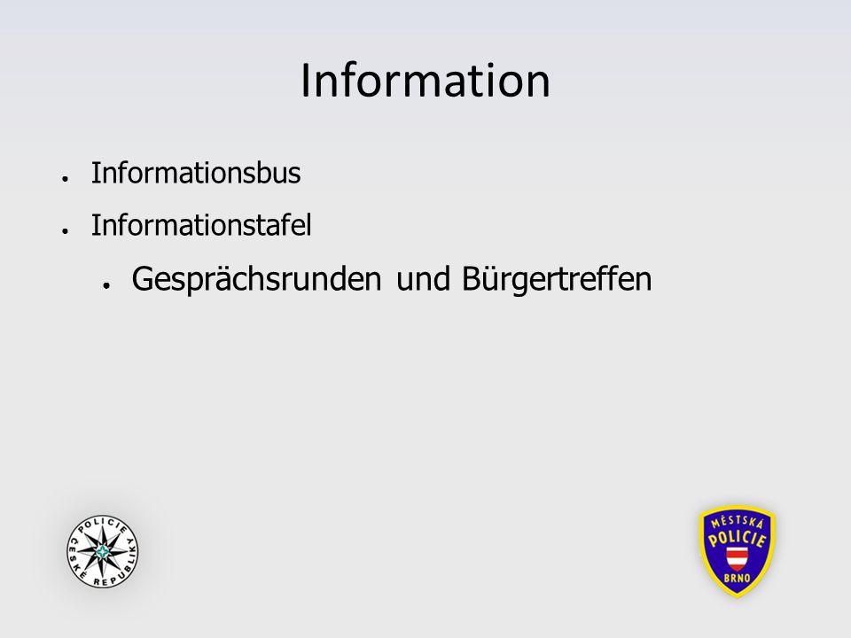 Information ● Informationsbus ● Informationstafel ● Gesprächsrunden und Bürgertreffen
