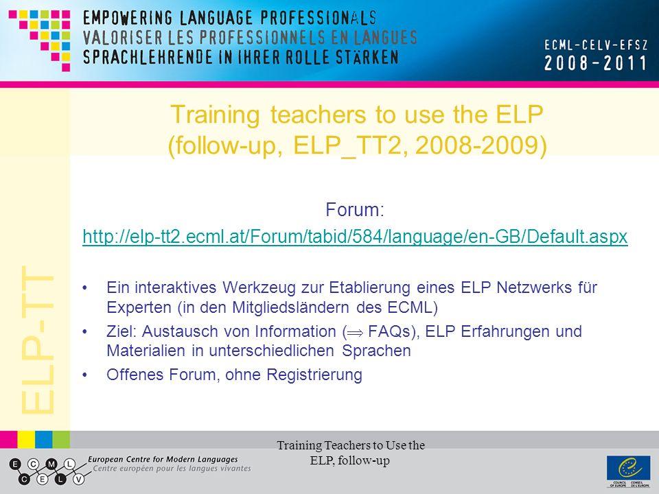 ELP-TT Impact Study (Stoicheva, Hughes, Speitz 2009) Schwerpunkt: qualitativer Einfluss des ELP Welchen Einfluss des ELP auf Unterricht und Lernen von Sprachen kann man in den unterschiedlichen Kontexten von ELP Projekten registrieren.