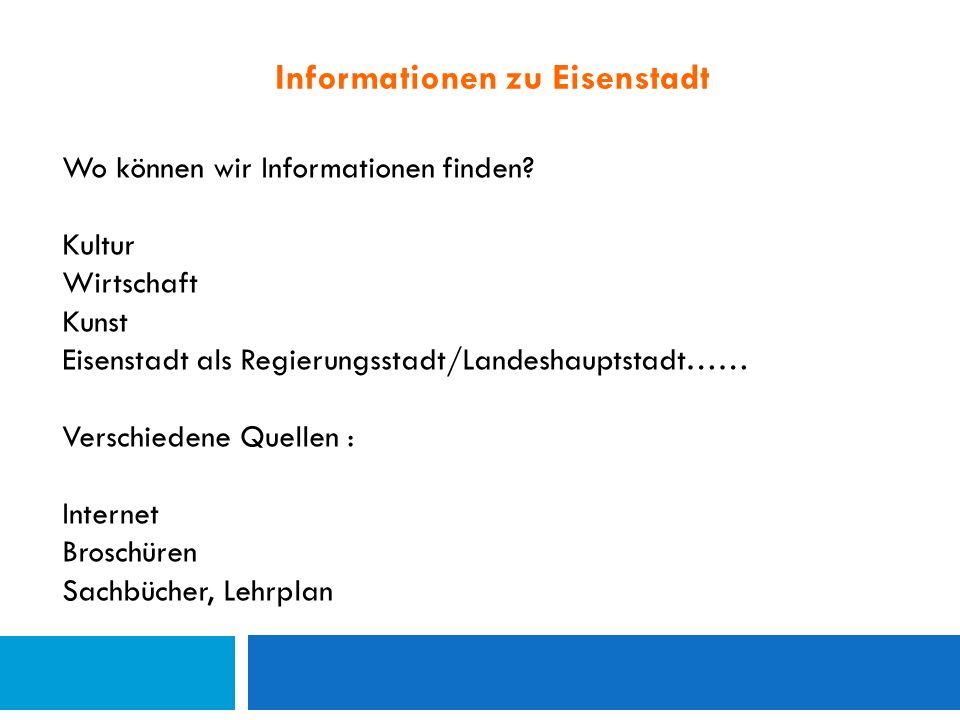 Informationen zu Eisenstadt Wo können wir Informationen finden.