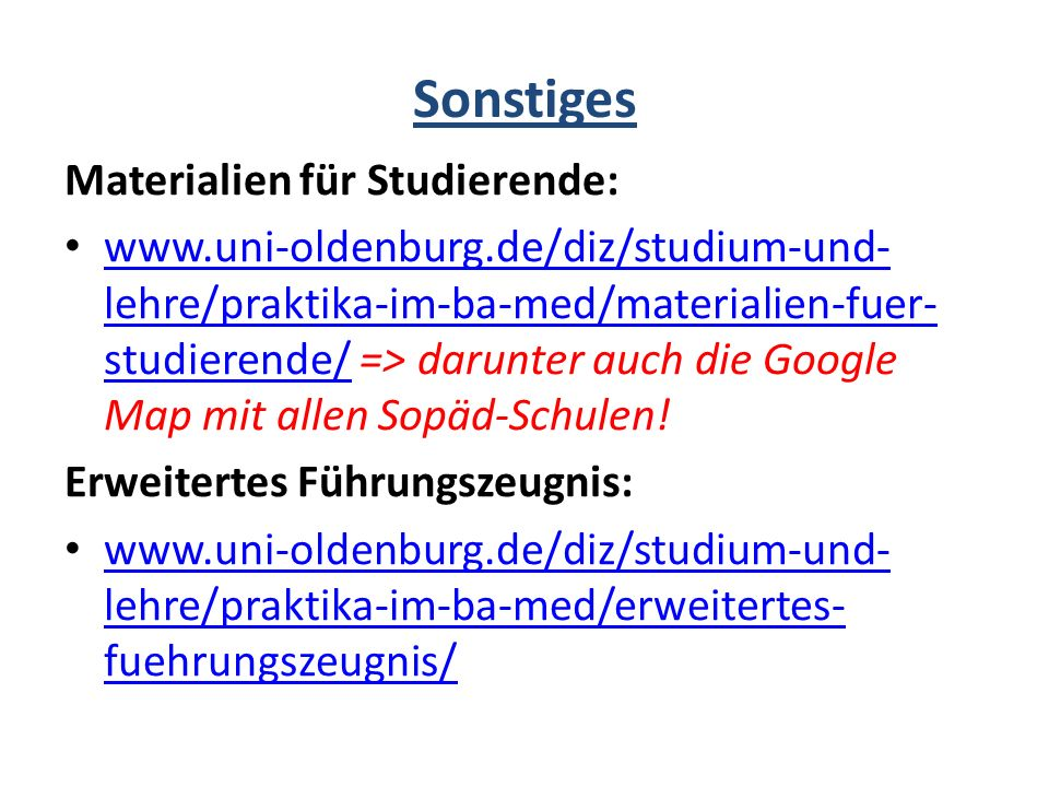 Sonstiges Materialien für Studierende: www.uni-oldenburg.de/diz/studium-und- lehre/praktika-im-ba-med/materialien-fuer- studierende/ => darunter auch