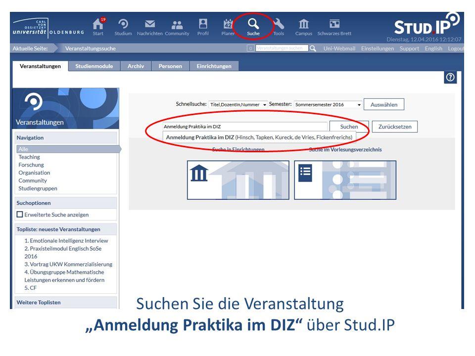 """Suchen Sie die Veranstaltung """"Anmeldung Praktika im DIZ"""" über Stud.IP"""