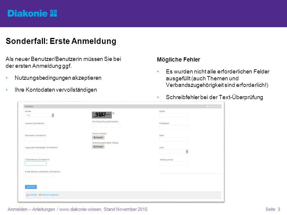 Sonderfall: Erste Anmeldung Als neuer Benutzer/Benutzerin müssen Sie bei der ersten Anmeldung ggf.