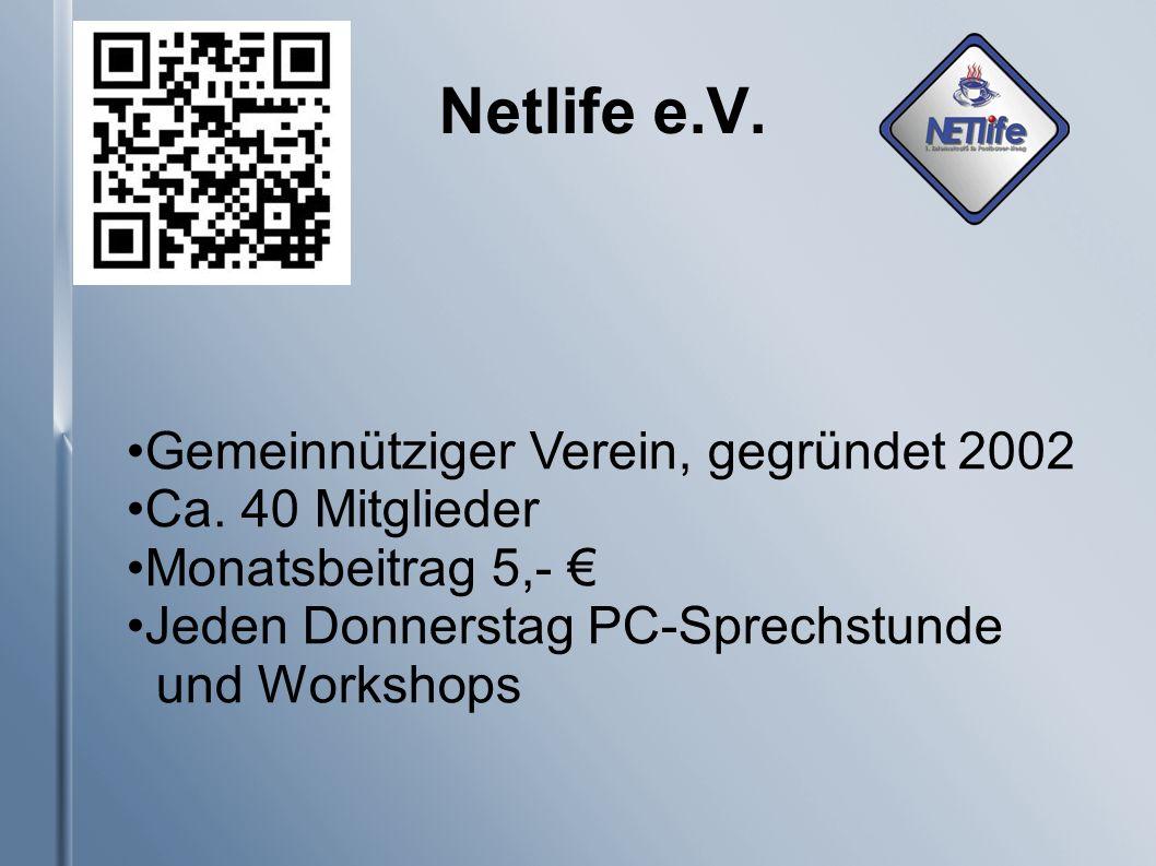 Netlife e.V. Gemeinnütziger Verein, gegründet 2002 Ca.