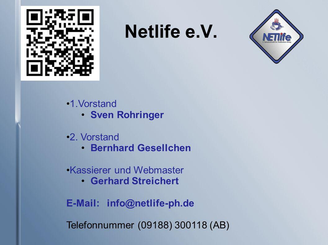 Netlife e.V. 1.Vorstand Sven Rohringer 2.