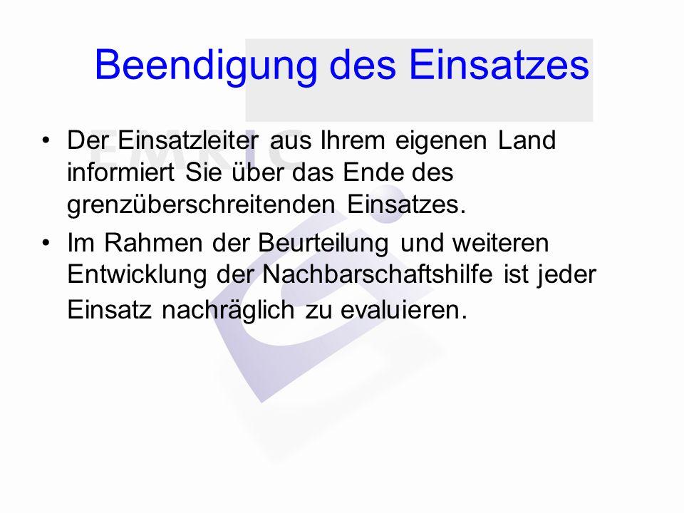 Beendigung des Einsatzes Der Einsatzleiter aus Ihrem eigenen Land informiert Sie über das Ende des grenzüberschreitenden Einsatzes.