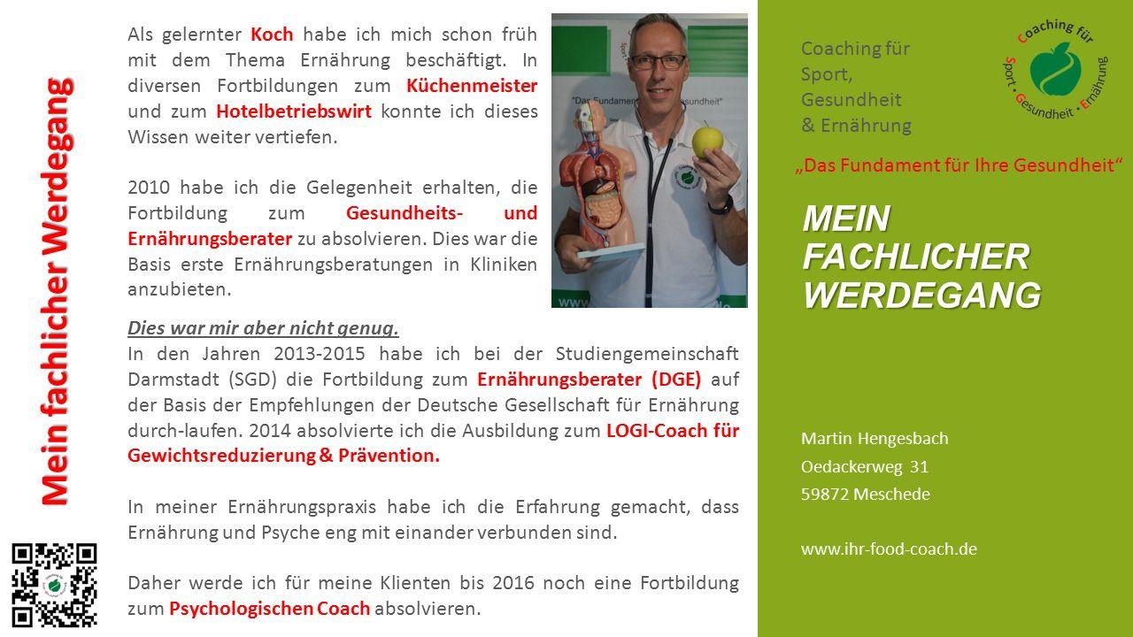Martin Hengesbach Oedackerweg 31 59872 Meschede www.ihr-food-coach.de MEIN FACHLICHER WERDEGANG Coaching für Sport, Gesundheit & Ernährung Mein fachli