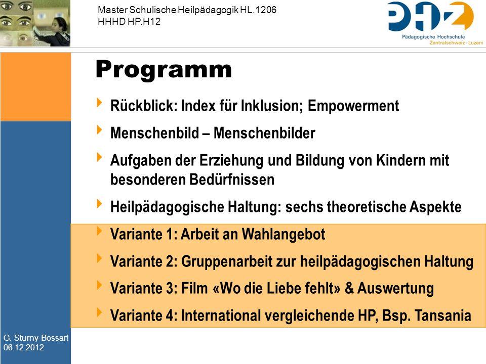 G. Sturny-Bossart 06.12.2012 Master Schulische Heilpädagogik HL.1206 HHHD HP.H12 Programm  Rückblick: Index für Inklusion; Empowerment  Menschenbild