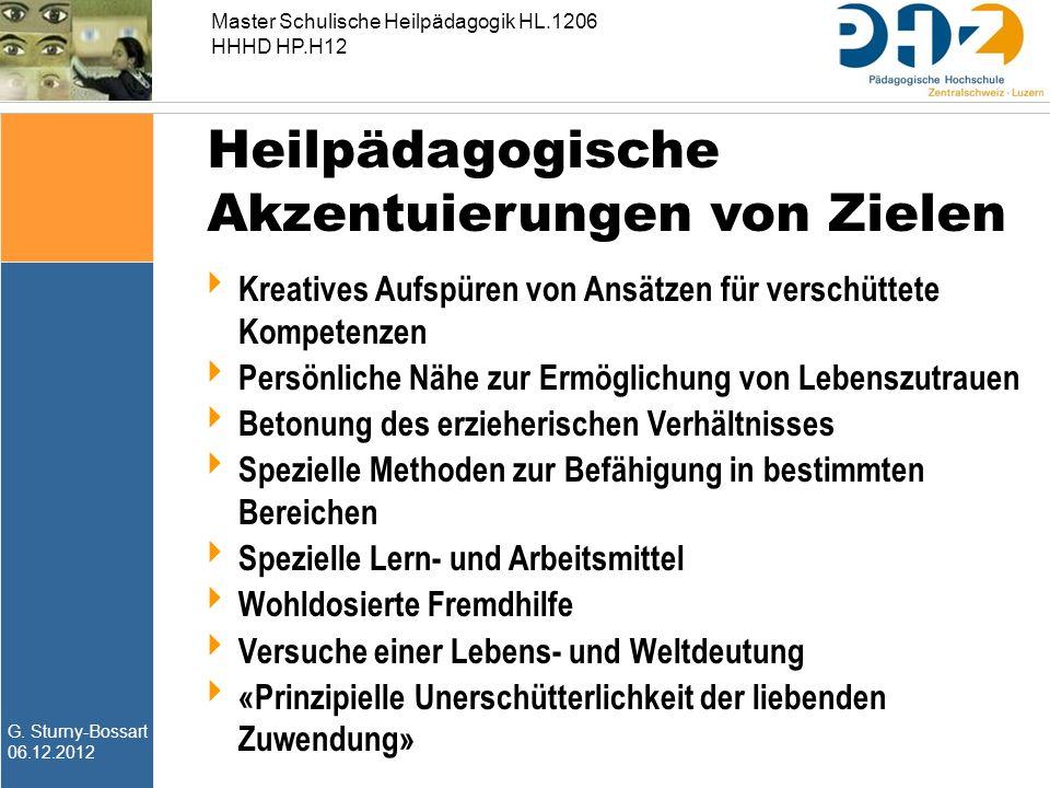 G. Sturny-Bossart 06.12.2012 Master Schulische Heilpädagogik HL.1206 HHHD HP.H12  Kreatives Aufspüren von Ansätzen für verschüttete Kompetenzen  Per