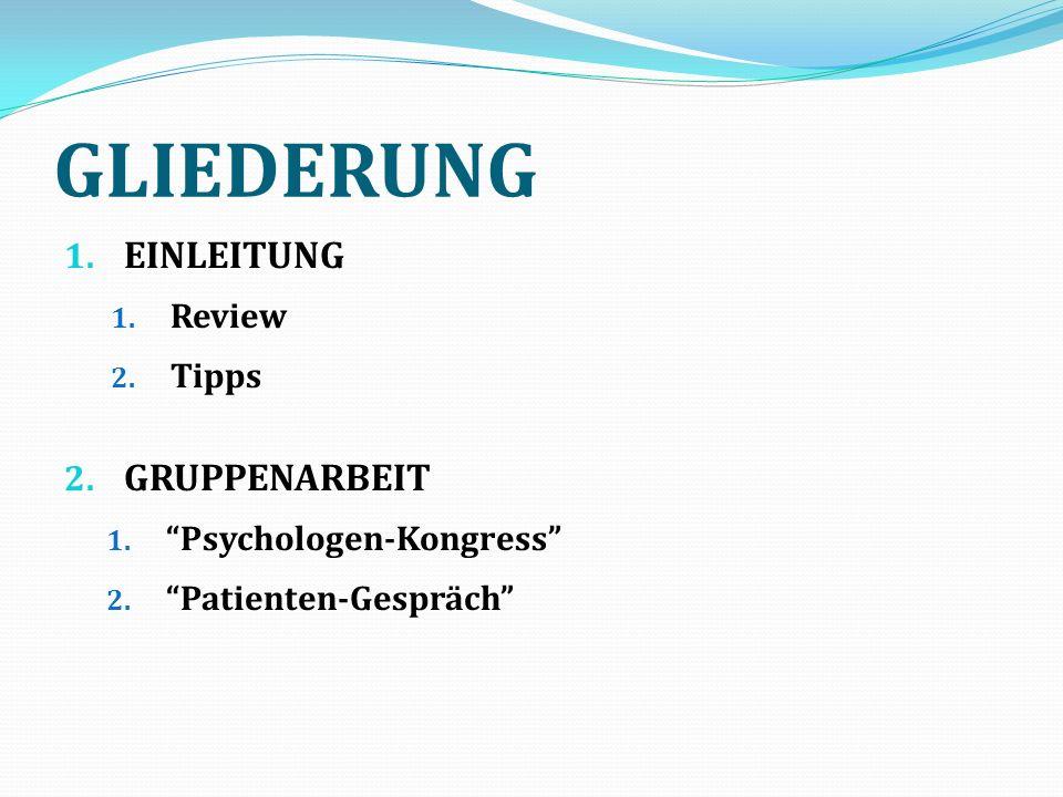 GLIEDERUNG 1. EINLEITUNG 1. Review 2. Tipps 2. GRUPPENARBEIT 1.