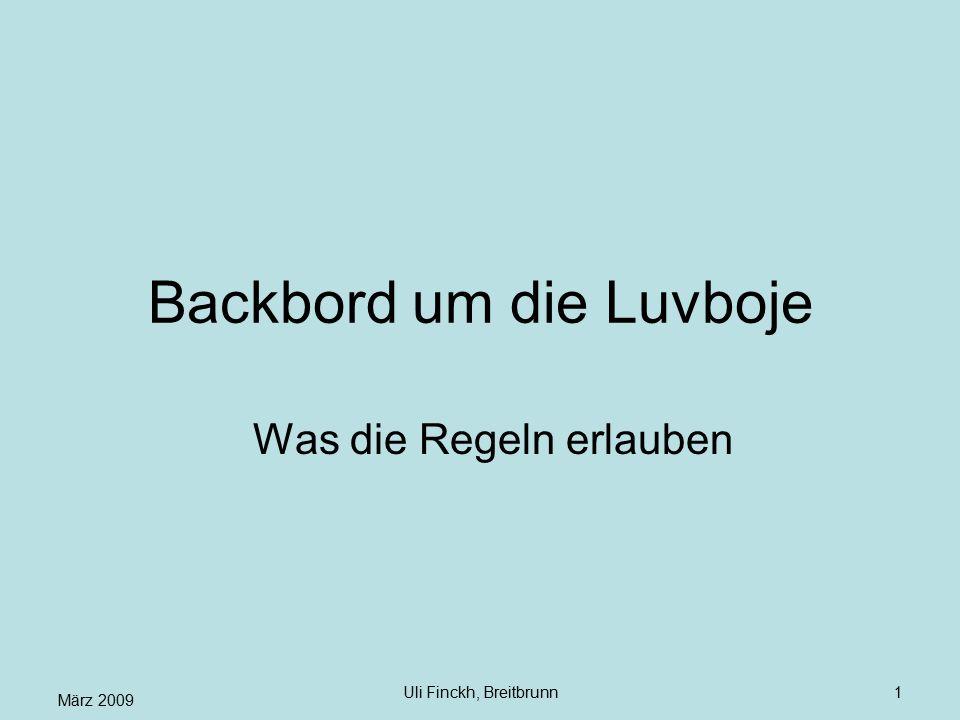 März 2009 Uli Finckh, Breitbrunn1 Backbord um die Luvboje Was die Regeln erlauben