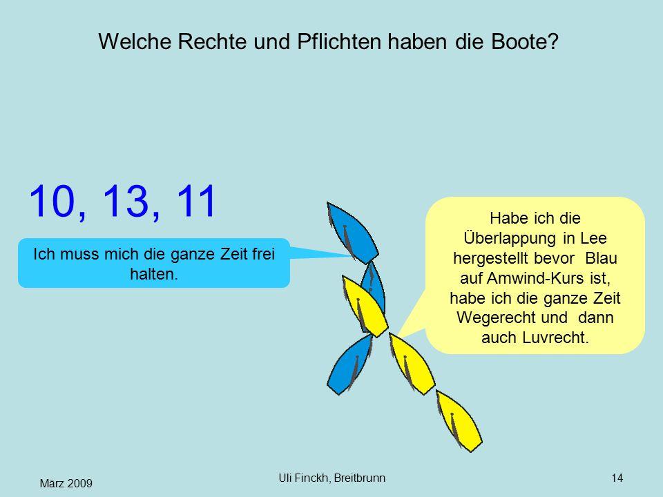 März 2009 Uli Finckh, Breitbrunn14 Welche Rechte und Pflichten haben die Boote? Ich muss mich die ganze Zeit frei halten. Habe ich die Überlappung in