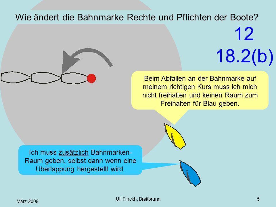 März 2009 Uli Finckh, Breitbrunn5 Wie ändert die Bahnmarke Rechte und Pflichten der Boote? Beim Abfallen an der Bahnmarke auf meinem richtigen Kurs mu