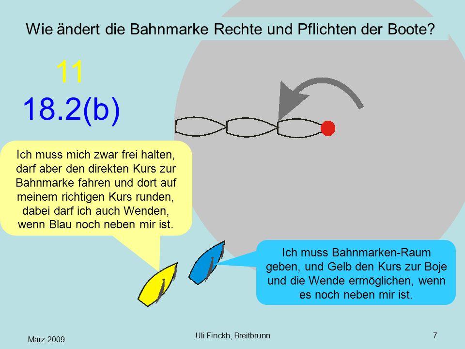 März 2009 Uli Finckh, Breitbrunn7 Wie ändert die Bahnmarke Rechte und Pflichten der Boote? Ich muss mich zwar frei halten, darf aber den direkten Kurs