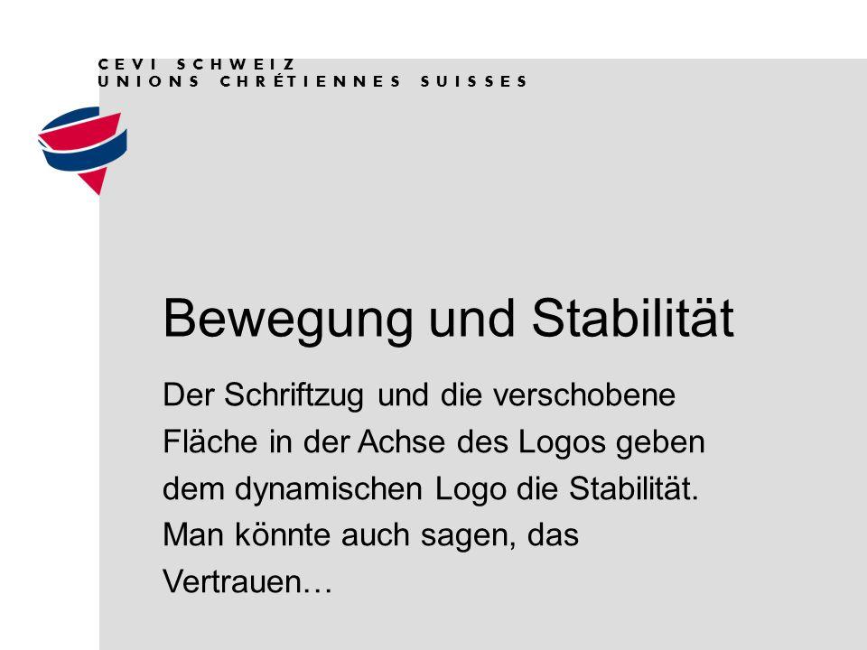 Bewegung und Stabilität    Der Schriftzug und die verschobene Fläche in der Achse des Logos geben dem dynamischen Logo die Stabilität.