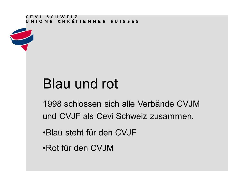 Blau und rot    1998 schlossen sich alle Verbände CVJM und CVJF als Cevi Schweiz zusammen.