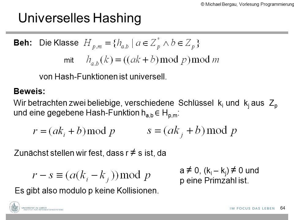64 Die Klasse von Hash-Funktionen ist universell.