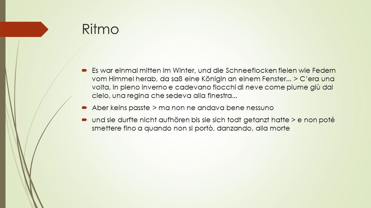 Ritmo  Es war einmal mitten im Winter, und die Schneeflocken fielen wie Federn vom Himmel herab, da saß eine Königin an einem Fenster...