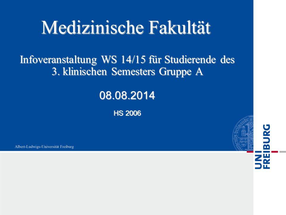 Medizinische Fakultät Infoveranstaltung WS 14/15 für Studierende des 3.