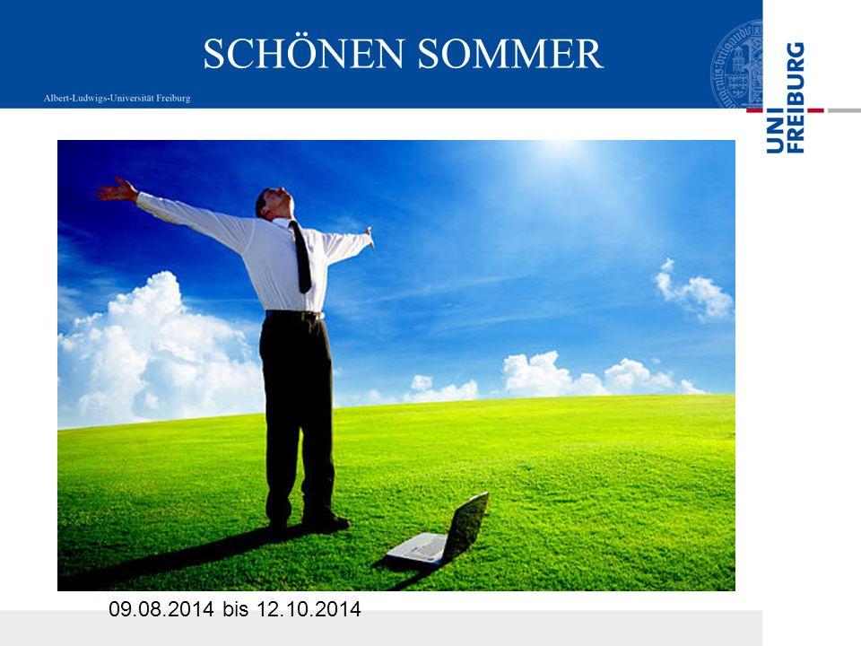 SCHÖNEN SOMMER 09.08.2014 bis 12.10.2014