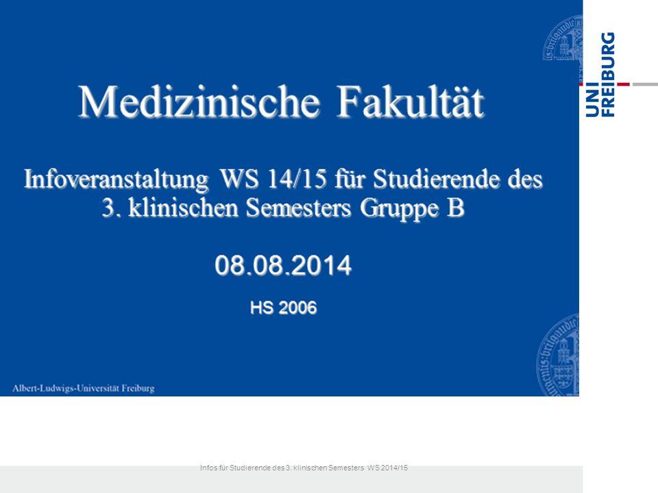 + 3. Klin. Semester Gruppe B Infos für Studierende des 3. klinischen Semesters WS 2014/15