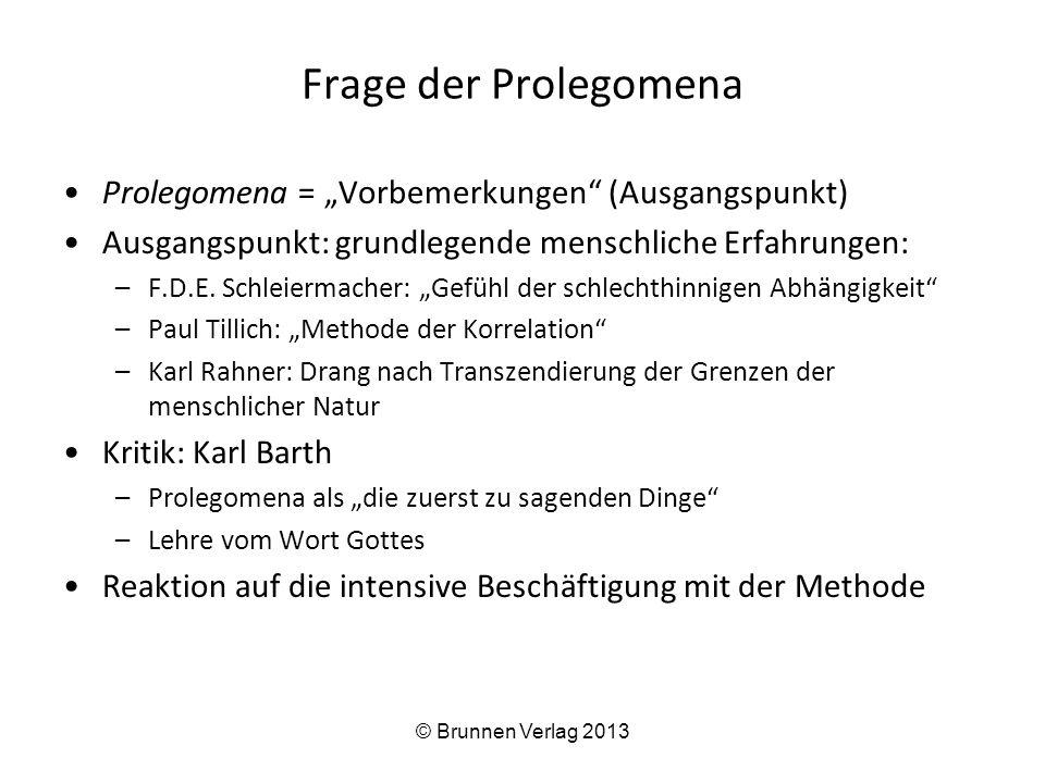 """Frage der Prolegomena Prolegomena = """"Vorbemerkungen (Ausgangspunkt) Ausgangspunkt: grundlegende menschliche Erfahrungen: –F.D.E."""