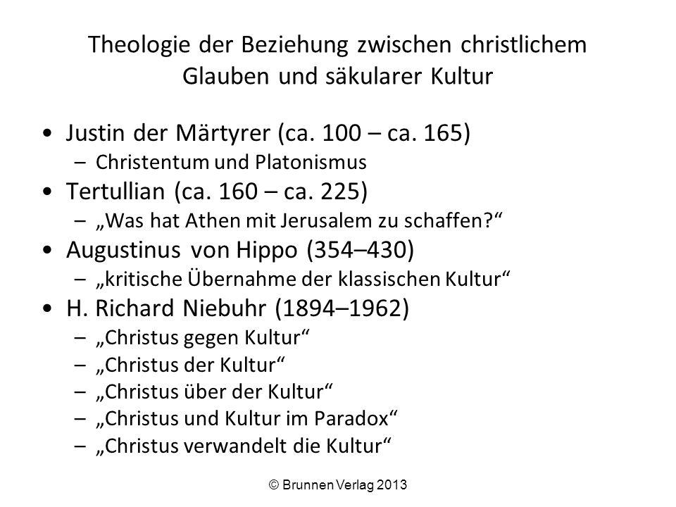 Theologie der Beziehung zwischen christlichem Glauben und säkularer Kultur Justin der Märtyrer (ca.