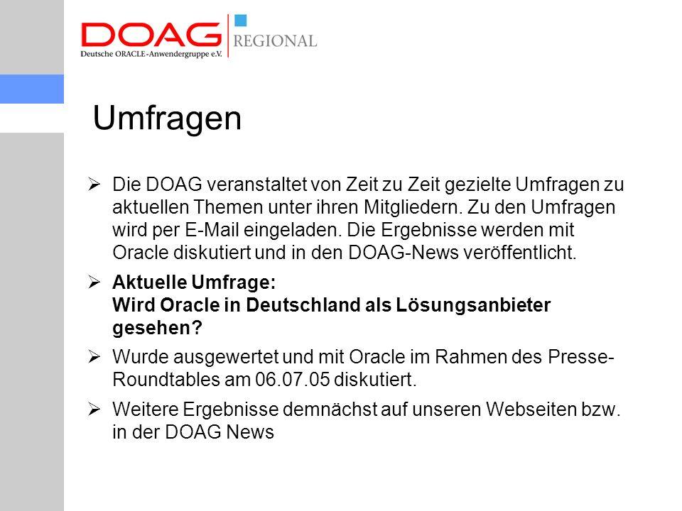 Umfragen  Die DOAG veranstaltet von Zeit zu Zeit gezielte Umfragen zu aktuellen Themen unter ihren Mitgliedern.