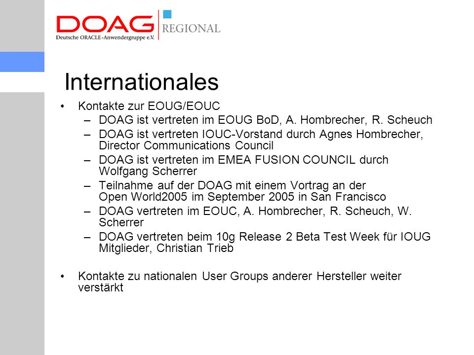 Internationales Kontakte zur EOUG/EOUC –DOAG ist vertreten im EOUG BoD, A.