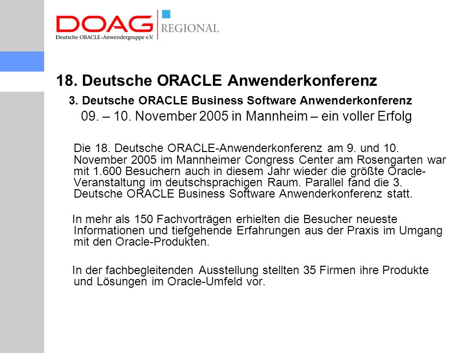 18. Deutsche ORACLE Anwenderkonferenz 3. Deutsche ORACLE Business Software Anwenderkonferenz 09.