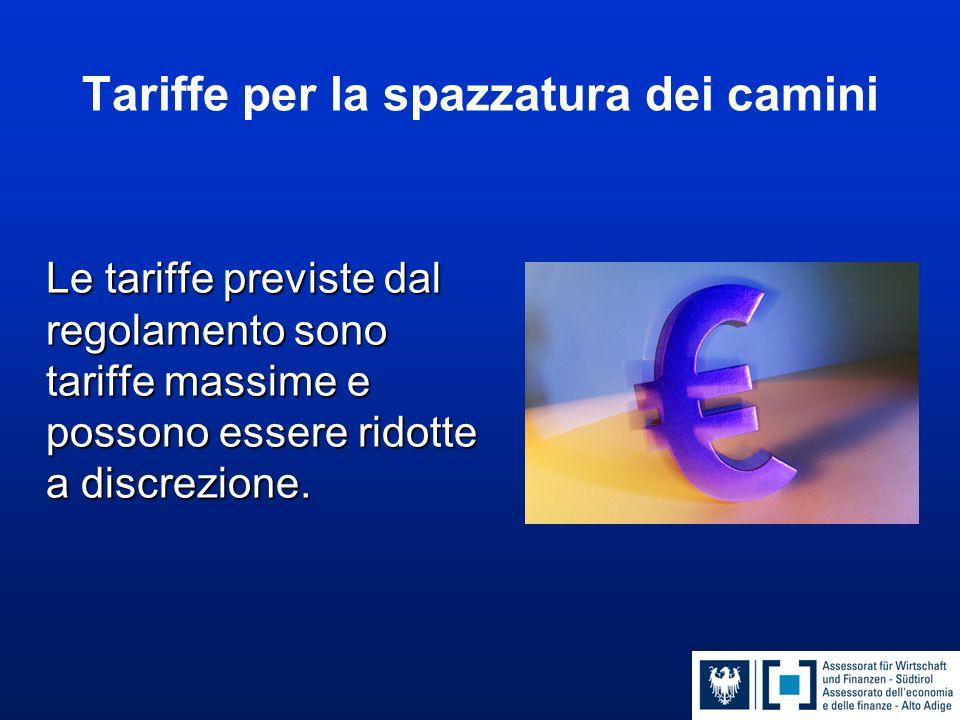 Tariffe per la spazzatura dei camini Le tariffe previste dal regolamento sono tariffe massime e possono essere ridotte a discrezione. Le tariffe previ