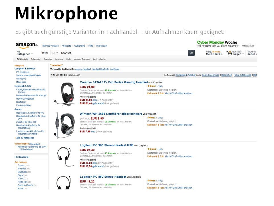 Mikrophone Es gibt auch günstige Varianten im Fachhandel – Für Aufnahmen kaum geeignet: