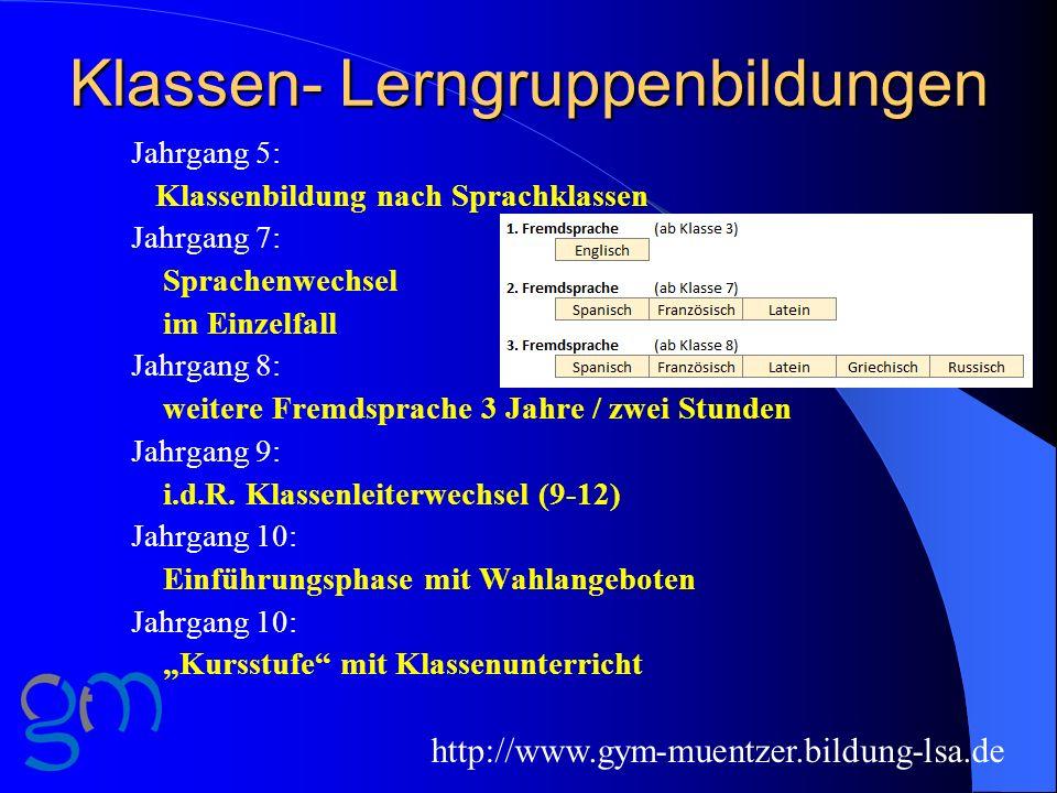 Klassen- Lerngruppenbildungen Jahrgang 5: Klassenbildung nach Sprachklassen Jahrgang 7: Sprachenwechsel im Einzelfall Jahrgang 8: weitere Fremdsprache