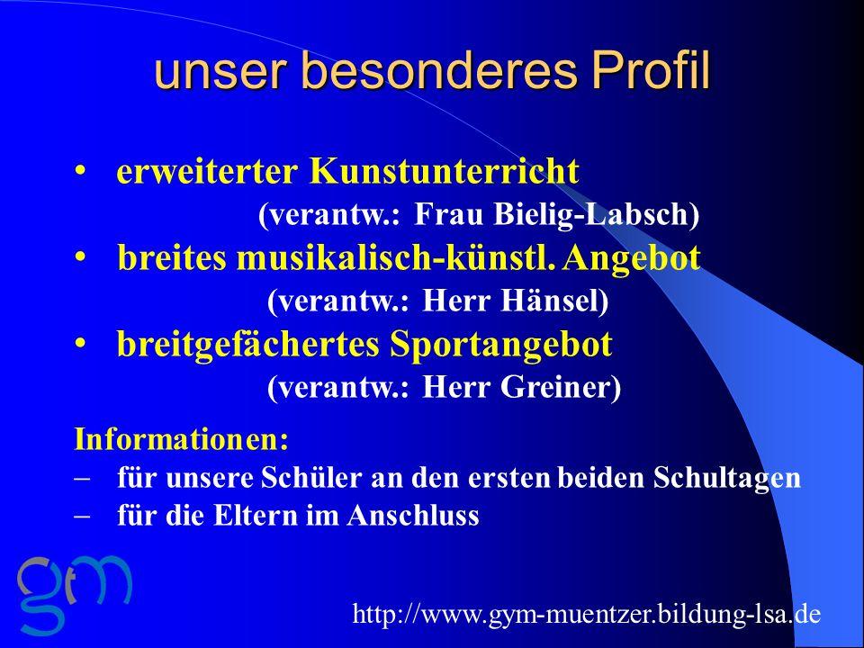 unser besonderes Profil erweiterter Kunstunterricht (verantw.: Frau Bielig-Labsch) breites musikalisch-künstl. Angebot (verantw.: Herr Hänsel) breitge