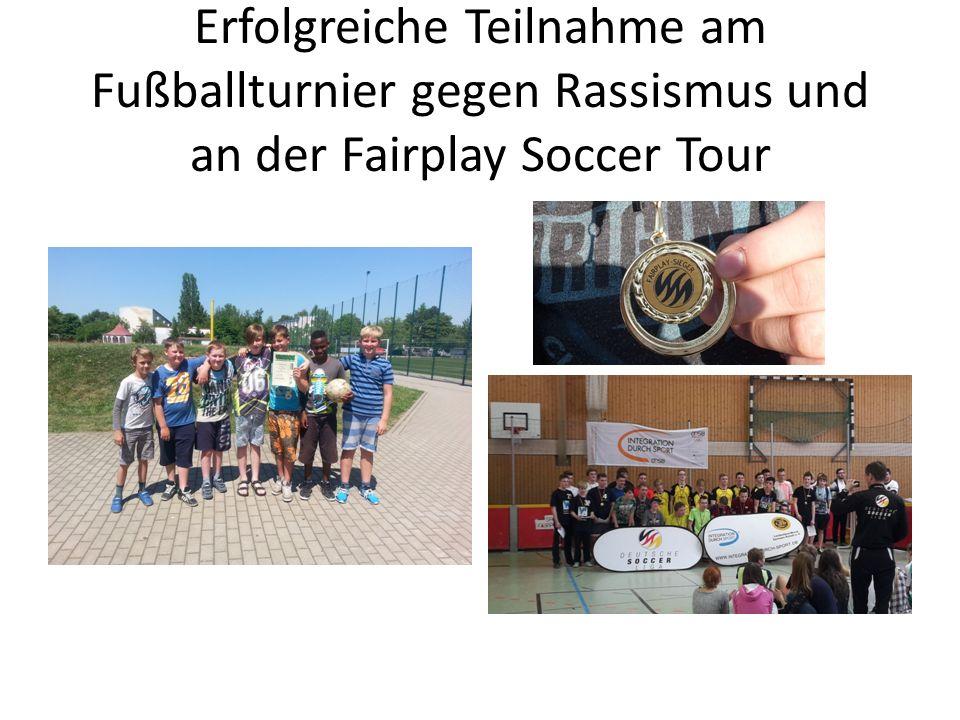 Erfolgreiche Teilnahme am Fußballturnier gegen Rassismus und an der Fairplay Soccer Tour