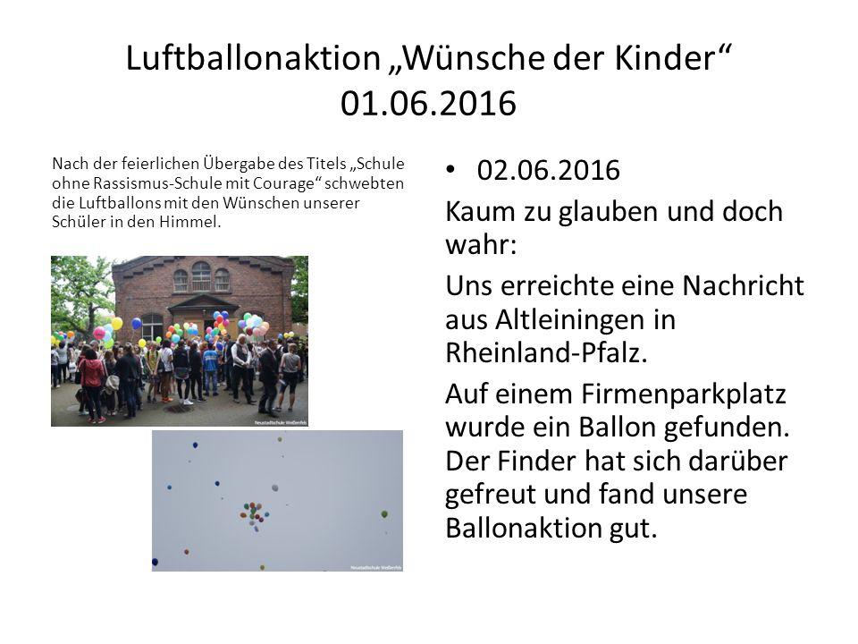 """Luftballonaktion """"Wünsche der Kinder 01.06.2016 Nach der feierlichen Übergabe des Titels """"Schule ohne Rassismus-Schule mit Courage schwebten die Luftballons mit den Wünschen unserer Schüler in den Himmel."""