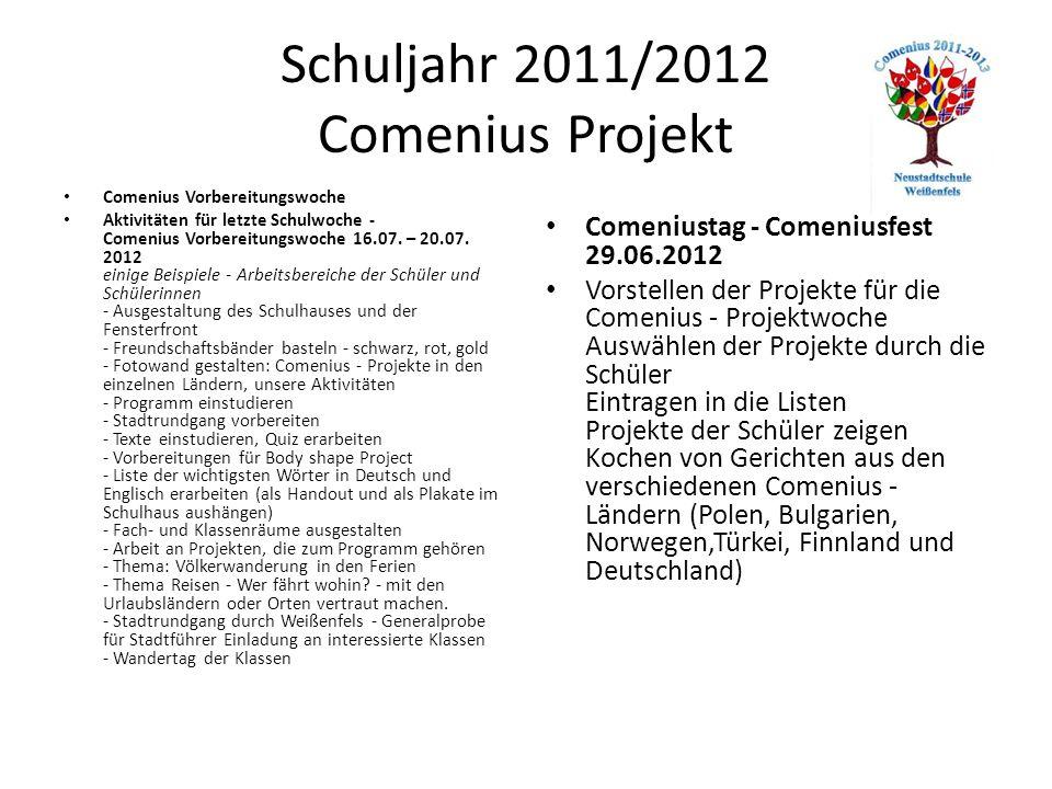 Schuljahr 2012/2013 Comenius Projekt September 2012 Empfang der Gäste aus den Partnerschulen Projektwoche mit Gästen PROJEKTGEDANKEN Comenius Projektwoche 23.