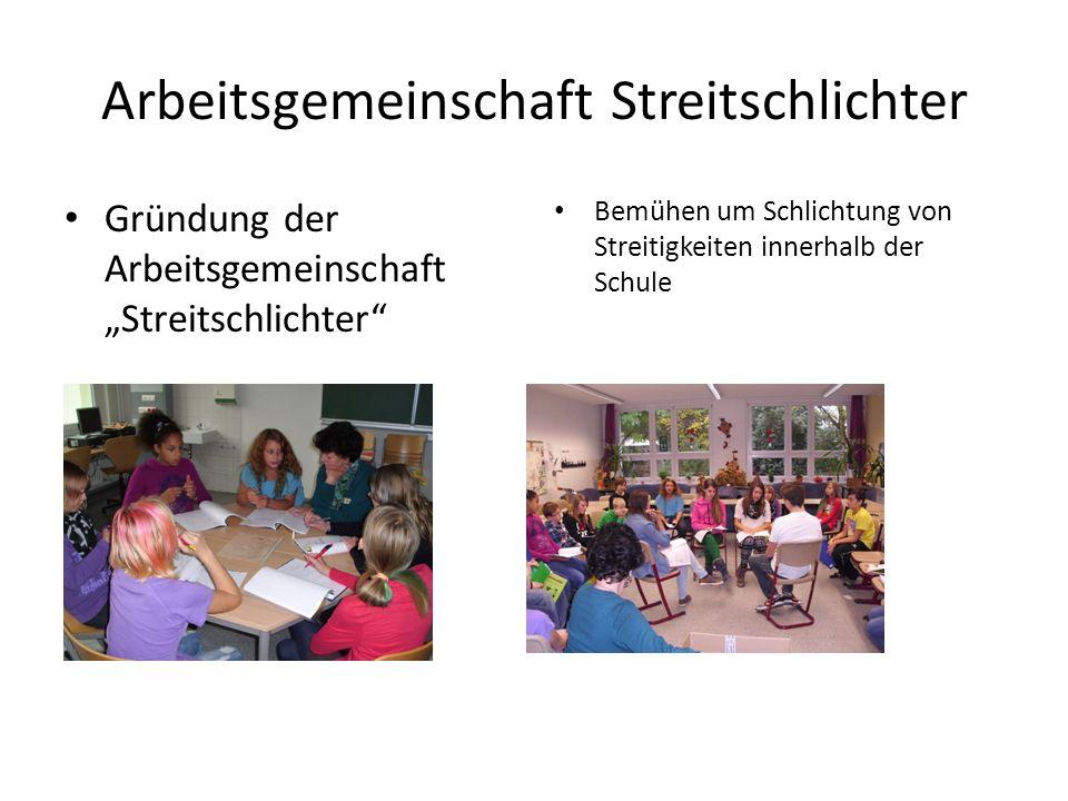 """Arbeitsgemeinschaft Streitschlichter Gründung der Arbeitsgemeinschaft """"Streitschlichter Bemühen um Schlichtung von Streitigkeiten innerhalb der Schule"""