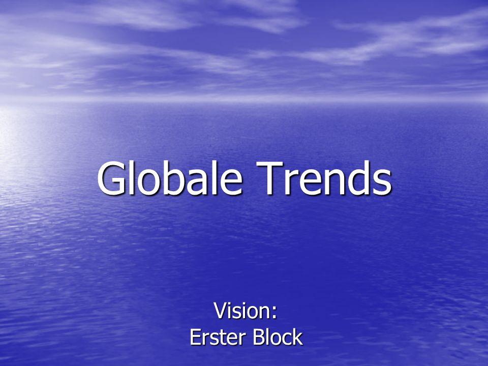 Globale Trends Vision: Erster Block