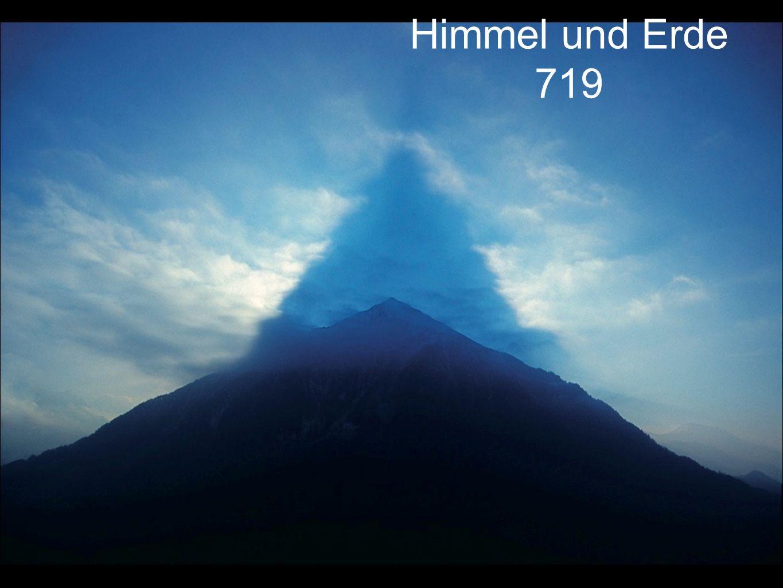 Himmel und Erde 719