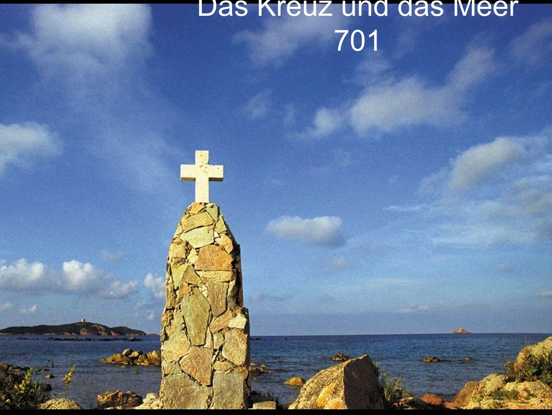 Das Kreuz und das Meer 701