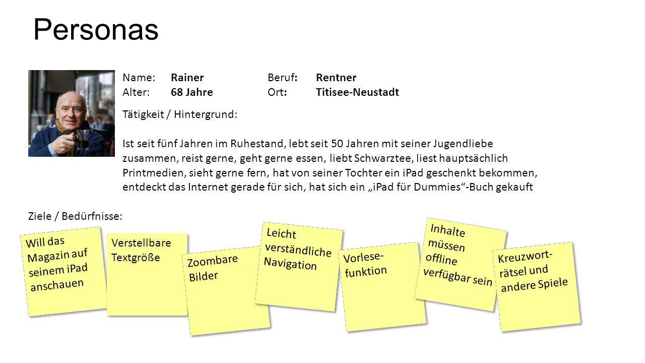Name:RainerBeruf:Rentner Alter:68 JahreOrt: Titisee-Neustadt Personas Tätigkeit / Hintergrund: Ist seit fünf Jahren im Ruhestand, lebt seit 50 Jahren
