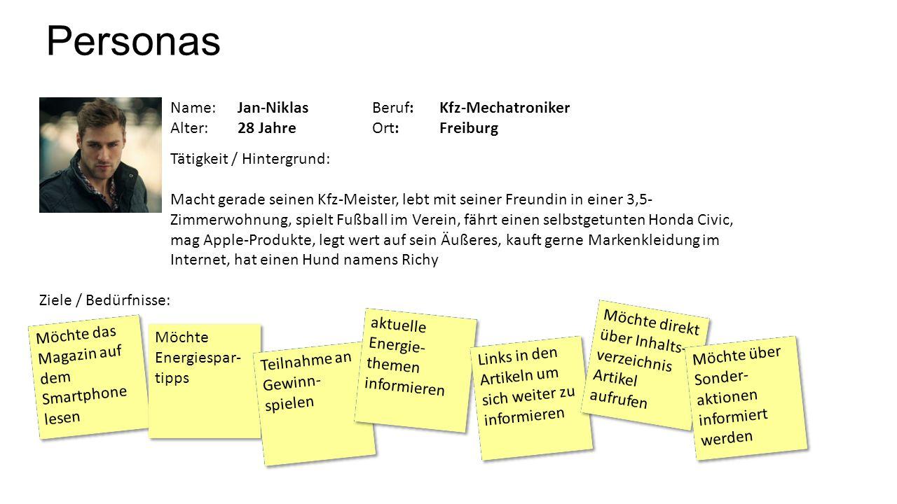 Name:Jan-NiklasBeruf:Kfz-Mechatroniker Alter:28 JahreOrt: Freiburg Personas Tätigkeit / Hintergrund: Macht gerade seinen Kfz-Meister, lebt mit seiner