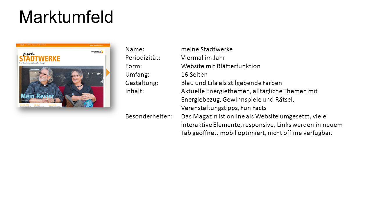 Marktumfeld Name: meine Stadtwerke Periodizität:Viermal im Jahr Form:Website mit Blätterfunktion Umfang:16 Seiten Gestaltung:Blau und Lila als stilgeb