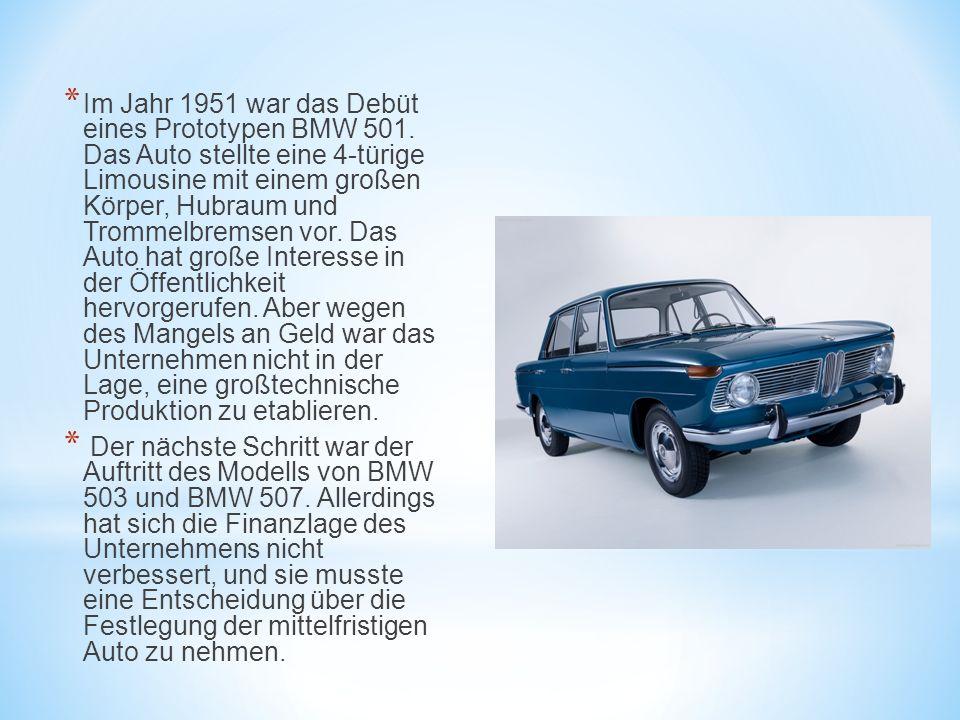 * Im Jahr 1951 war das Debüt eines Prototypen BMW 501. Das Auto stellte eine 4-türige Limousine mit einem großen Körper, Hubraum und Trommelbremsen vo