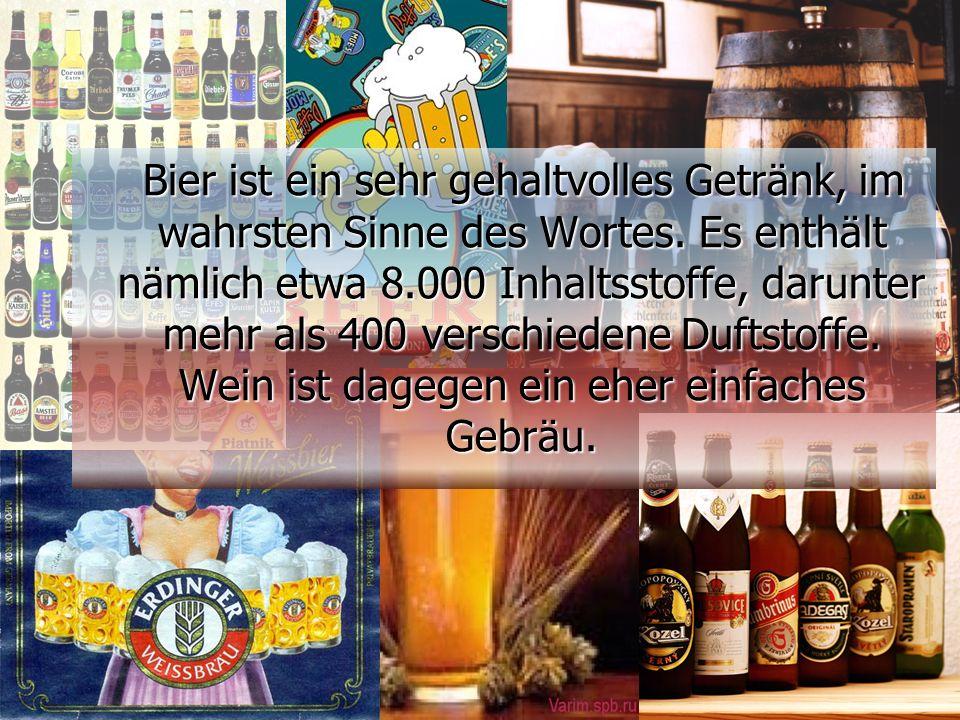 Bier ist ein sehr gehaltvolles Getränk, im wahrsten Sinne des Wortes.
