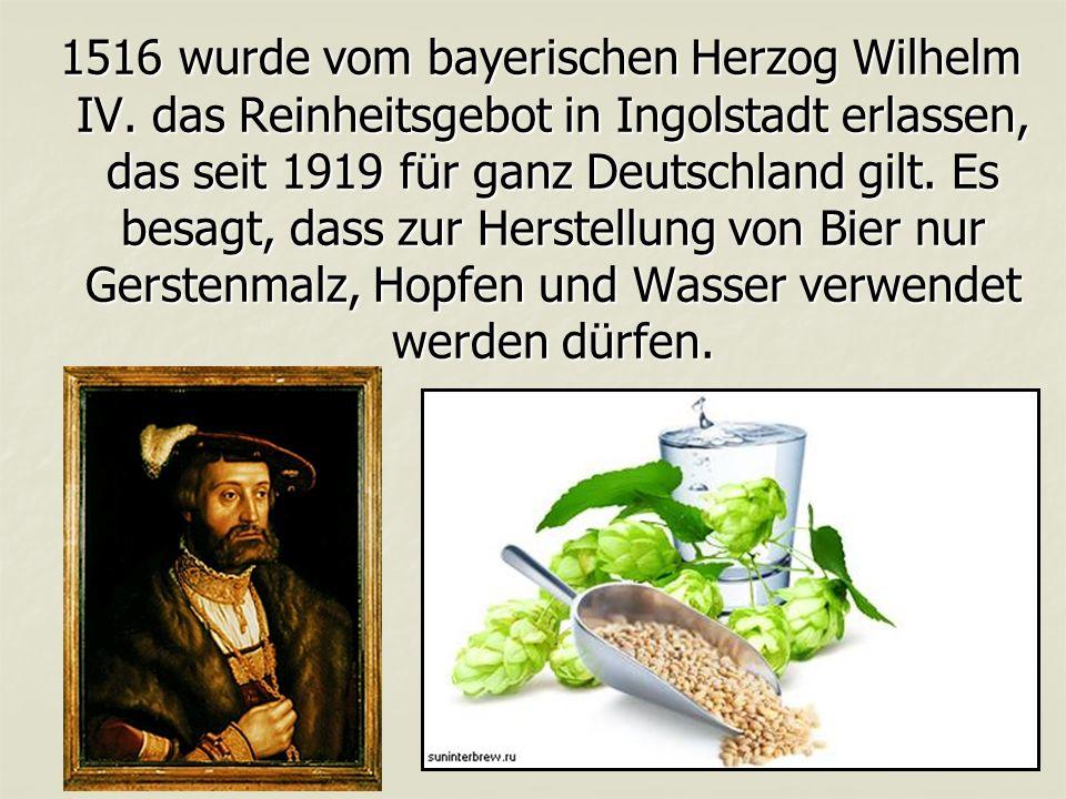 1516 wurde vom bayerischen Herzog Wilhelm IV.