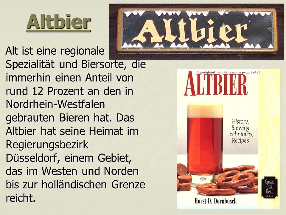 Altbier Alt ist eine regionale Spezialität und Biersorte, die immerhin einen Anteil von rund 12 Prozent an den in Nordrhein-Westfalen gebrauten Bieren hat.