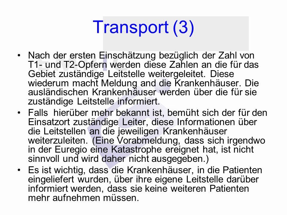 Transport (3) Nach der ersten Einschätzung bezüglich der Zahl von T1- und T2-Opfern werden diese Zahlen an die für das Gebiet zuständige Leitstelle weitergeleitet.